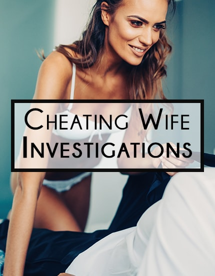 Cheating Wife Investigations